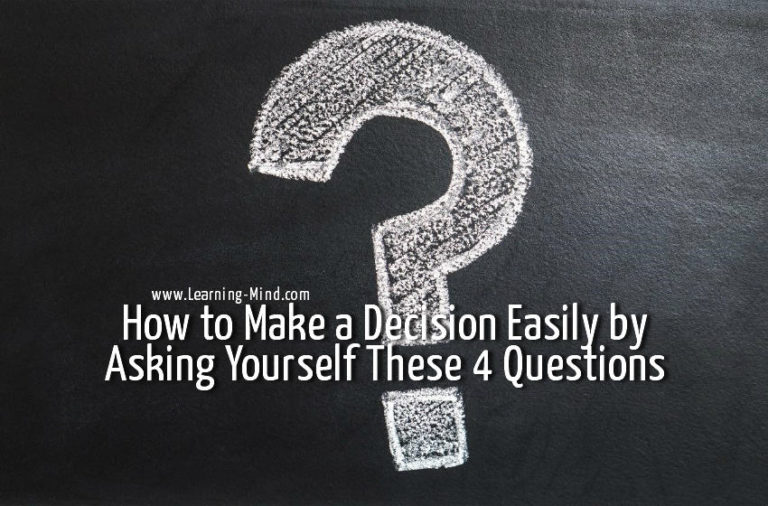 How to Make a Decision Easily by Asking Yourself These 4 Questions