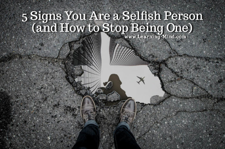 How to Stop Being Selfish and Overly Focused on Yourself