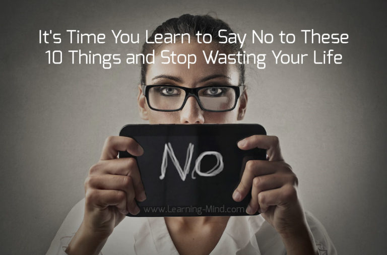 It's Time You Learn to Say No to These 10 Things and Stop Wasting Your Life