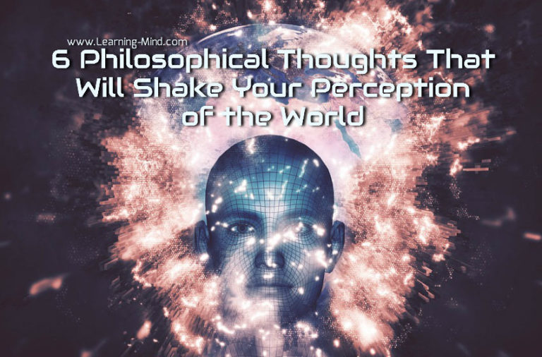 6 Philosophical Thoughts That Will Shake Your Perception of the World