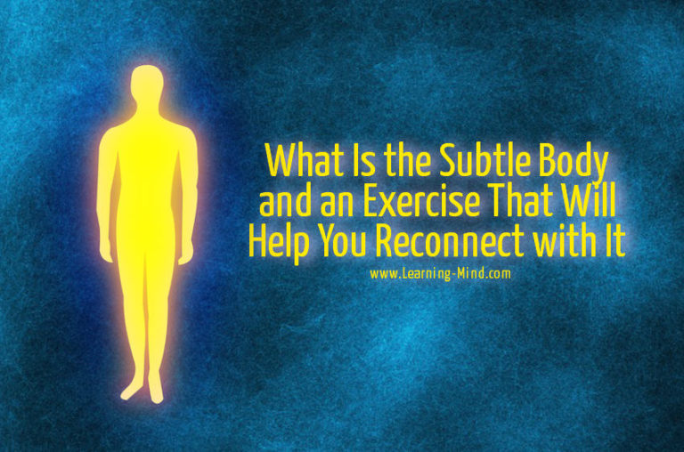 What Is the Subtle Body and an Exercise That Will Help You Reconnect with It