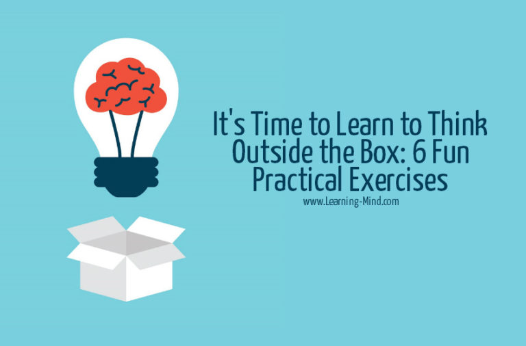 It's Time to Learn to Think Outside the Box: 6 Fun Practical Exercises