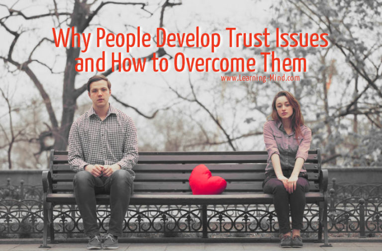 Why People Develop Trust Issues and How to Overcome Them
