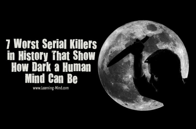 7 Worst Serial Killers in History That Show How Dark a Human Mind Can Be