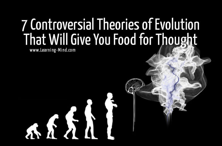 7 Controversial Theories of Evolution That Will Give You Food for Thought