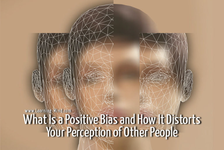 What Is a Positive Bias and How It Distorts Your Perception of Other People