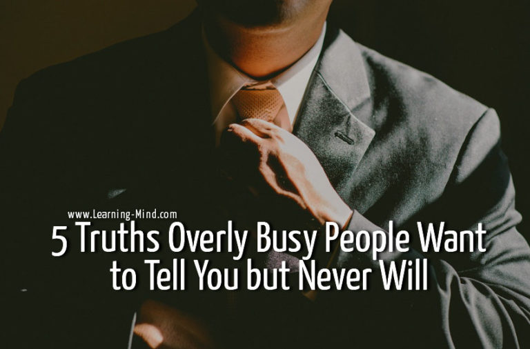5 Truths Overly Busy People Want to Tell You but Never Will