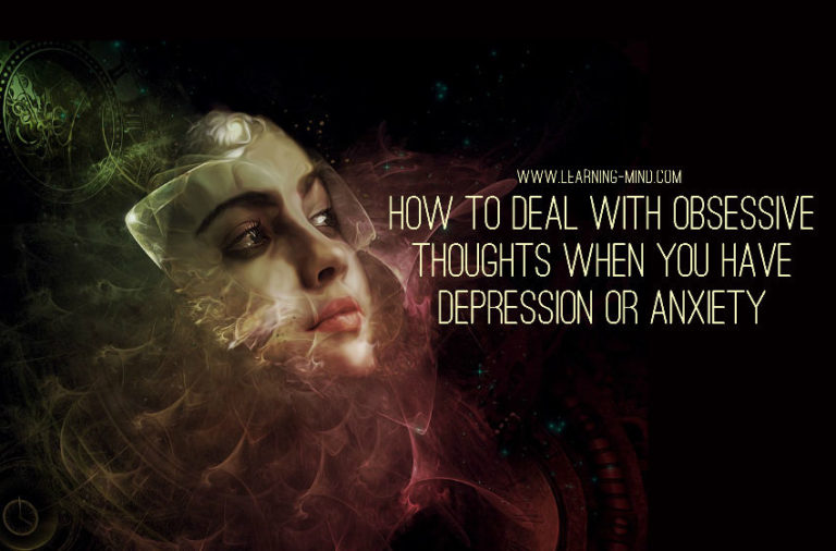 How to Deal with Obsessive Thoughts When You Have Depression or Anxiety