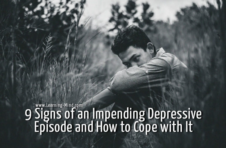 9 Signs of an Impending Depressive Episode and How to Cope with It