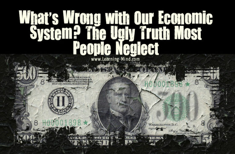 What's Wrong with Our Economic System? The Ugly Truth Most People Neglect
