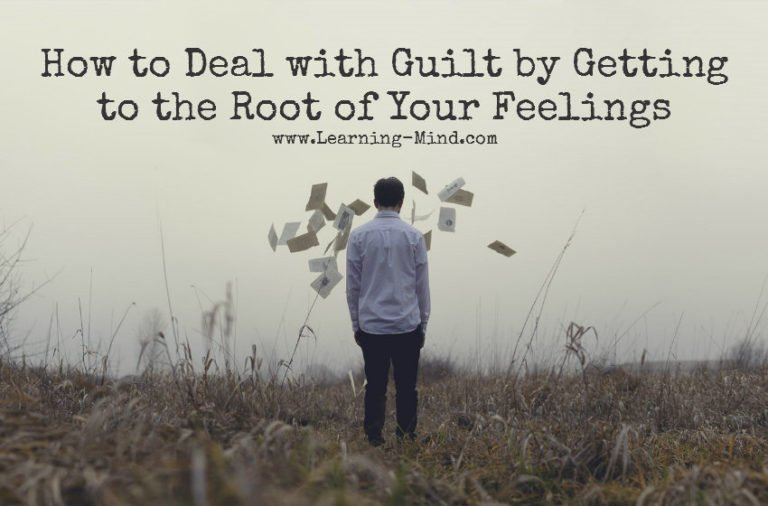 How to Deal with Guilt by Getting to the Root of Your Feelings