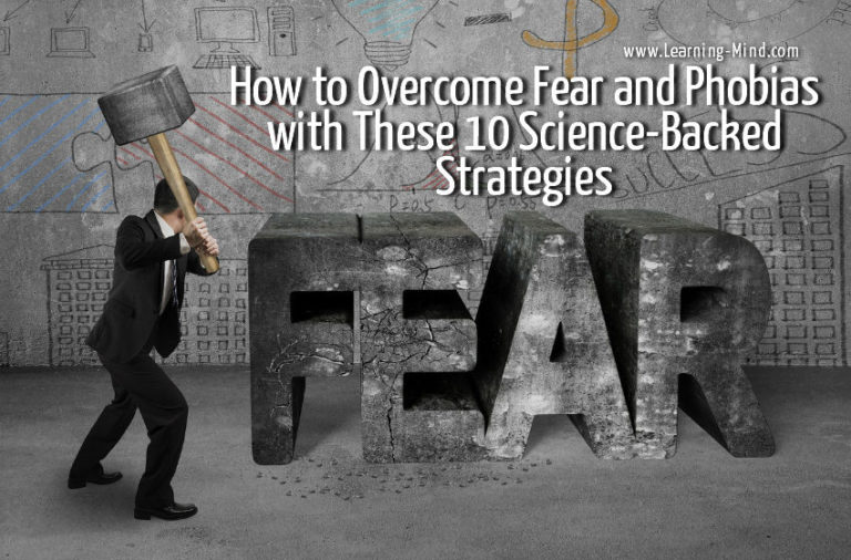 How to Overcome Fears and Phobias with These 10 Science-Backed Strategies