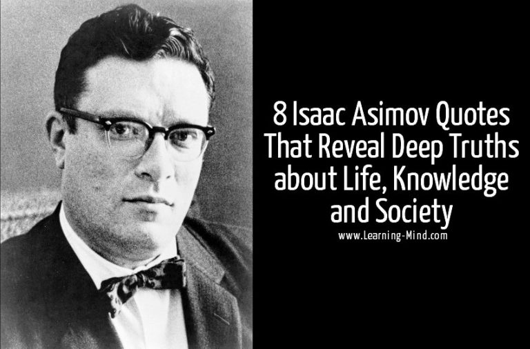 8 Isaac Asimov Quotes That Reveal Truths about Life, Knowledge and Society