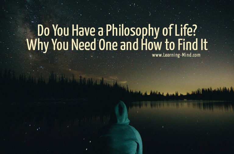 Do You Have a Philosophy of Life? Why You Need One and How to Find It