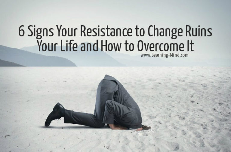 6 Signs Your Resistance to Change Ruins Your Life and How to Overcome It