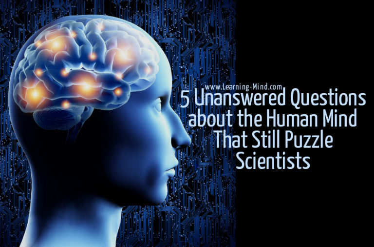 5 Unanswered Questions about the Human Mind That Still Puzzle Scientists