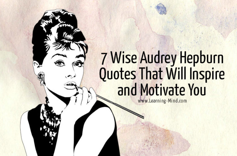 7 Wise Audrey Hepburn Quotes That Will Inspire and Motivate You