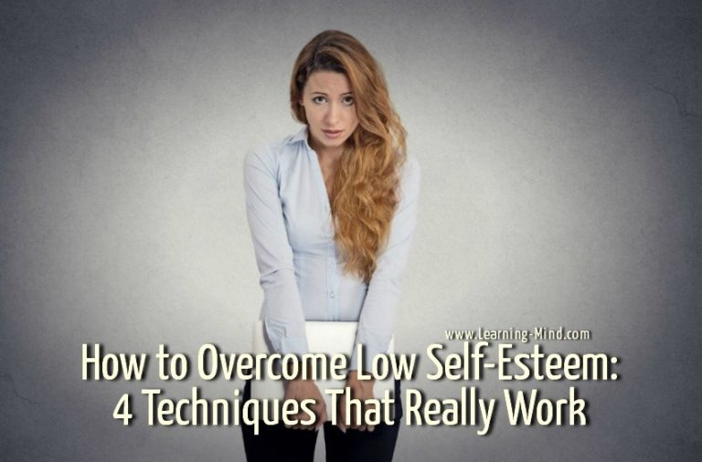 How to Overcome Low Self-Esteem: 4 Techniques That Really Work