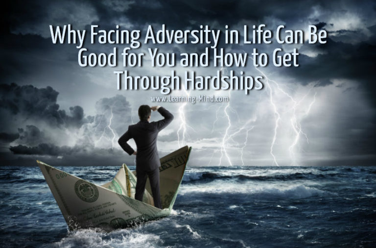 Why Facing Adversity in Life Can Be Good for You and How to Get Through Hardships