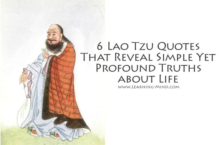 6 Lao Tzu Quotes That Reveal Simple Yet Profound Truths about Life
