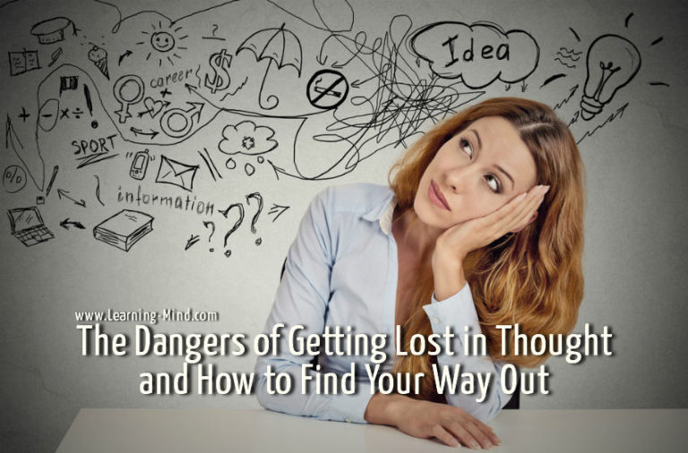 The Dangers of Getting Lost in Thought and How to Find Your Way Out