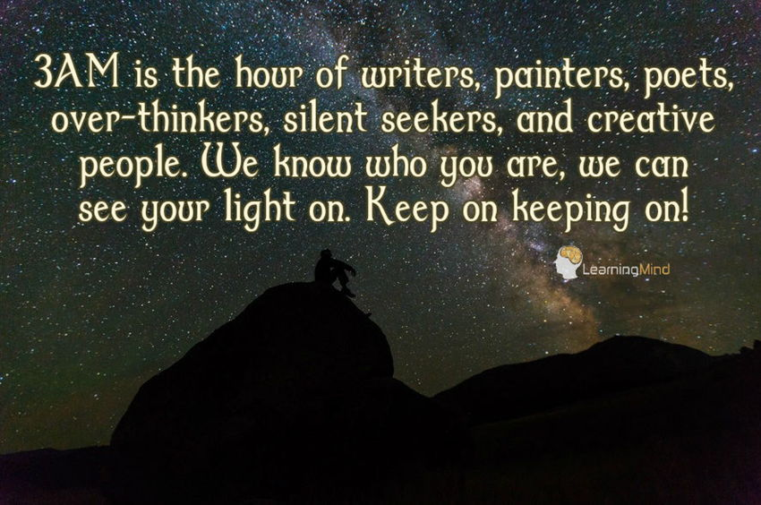 3 AM is the hour of writers, painters, poets, over-thinkers, silent seekers, and creative people