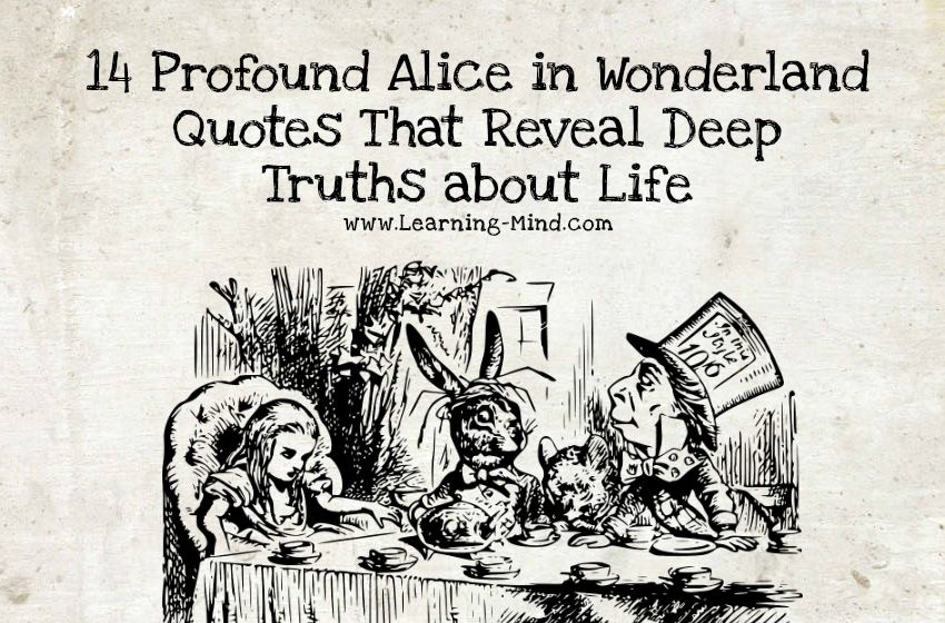14 Profound Alice In Wonderland Quotes That Reveal Deep Life Truths Learning Mind