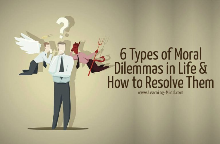 6 Types of Moral Dilemmas in Life and How to Resolve Them