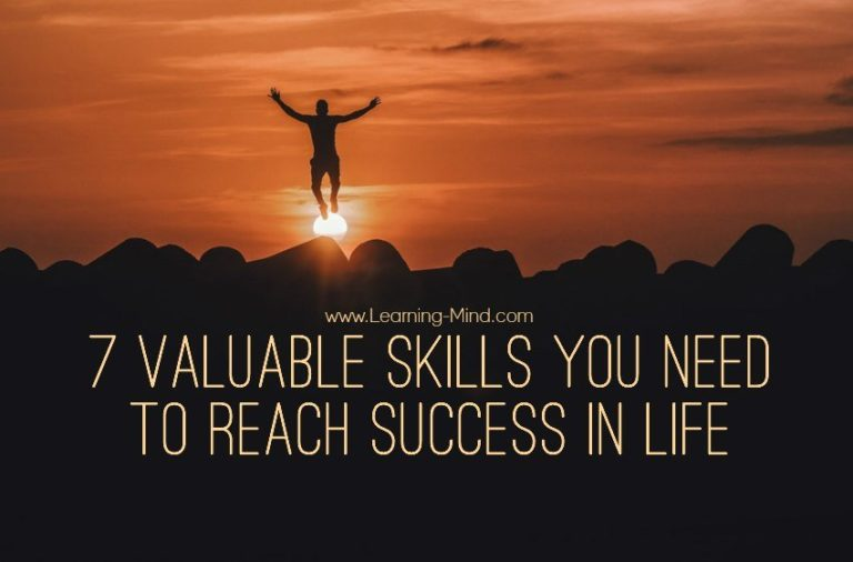 7 Valuable Skills You Need to Reach Success in Life