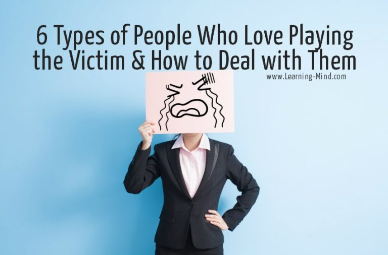 6 Types of People Who Love Playing the Victim & How to Deal with Them