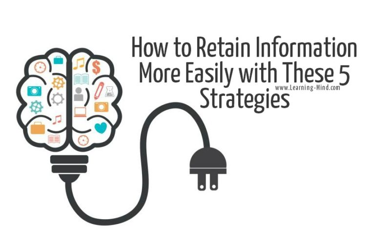 How to Retain Information More Easily with These 5 Strategies
