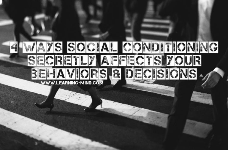 4 Ways Social Conditioning Secretly Affects Your Behaviors and Decisions
