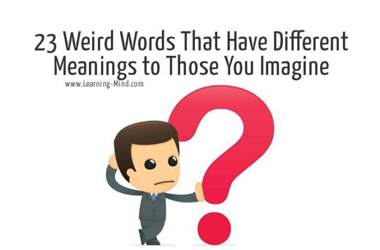 23 Weird Words That Have Different Meanings to Those You Imagine