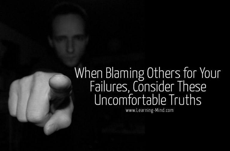 When Blaming Others for Your Failures, Consider These Uncomfortable Truths