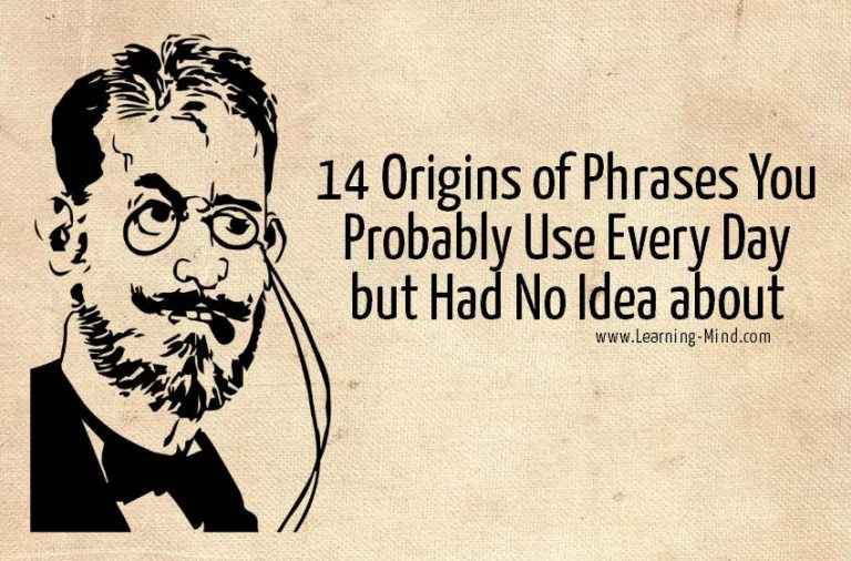 14 Origins of Phrases You Probably Use Every Day but Had No Idea about