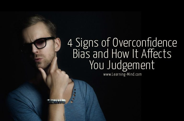 4 Signs of Overconfidence Bias and How It Affects You Judgement