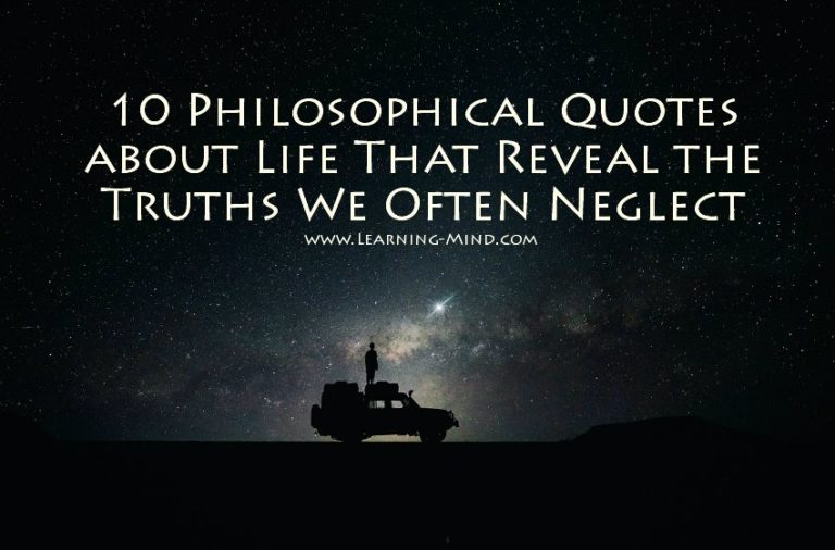 10 Philosophical Quotes about Life That Reveal the Truths We Often Neglect