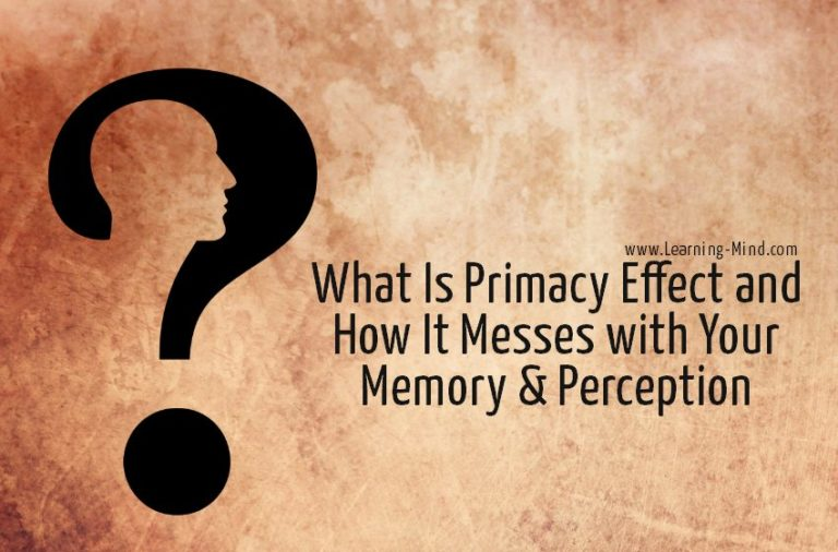 What Is Primacy Effect and How It Messes with Your Memory & Perception