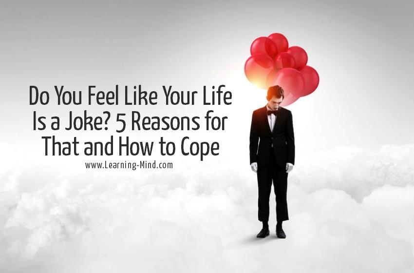 feel like life is a joke