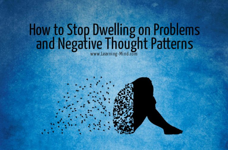 How to Stop Dwelling on Problems and Negative Thought Patterns