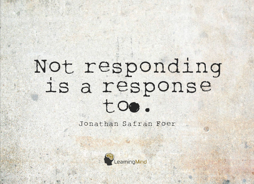 Not responding is a response too