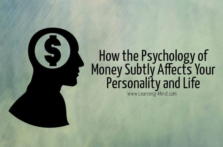 How the Psychology of Money Subtly Affects Your Personality and Life