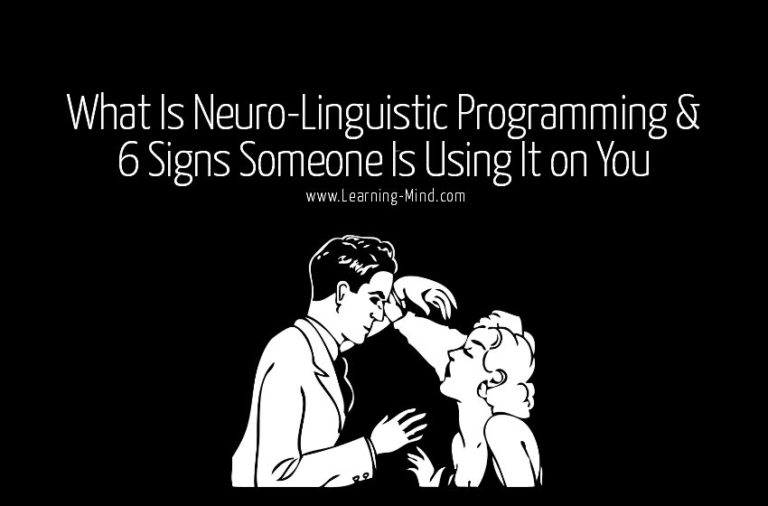 What Is Neuro-Linguistic Programming and 6 Signs Someone Is Using It on You