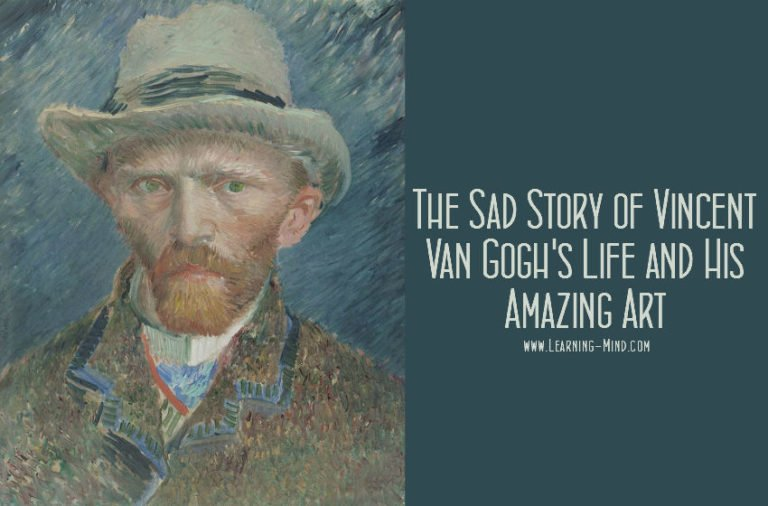 Vincent Van Gogh Biography: The Sad Story of His Life and His Amazing Art