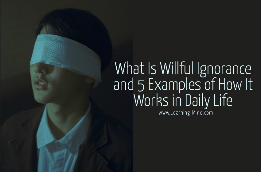 Willful Ignorance Examples