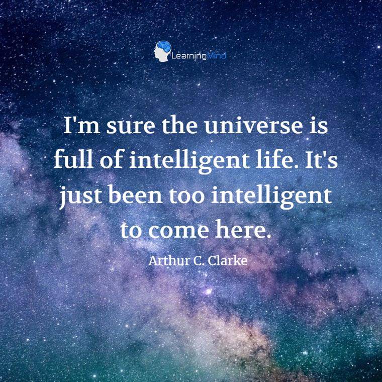 I'm sure the universe is full of intelligent life.