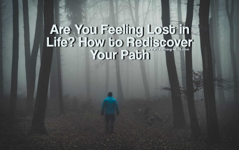 Are You Feeling Lost in Life? How to Rediscover Your Path