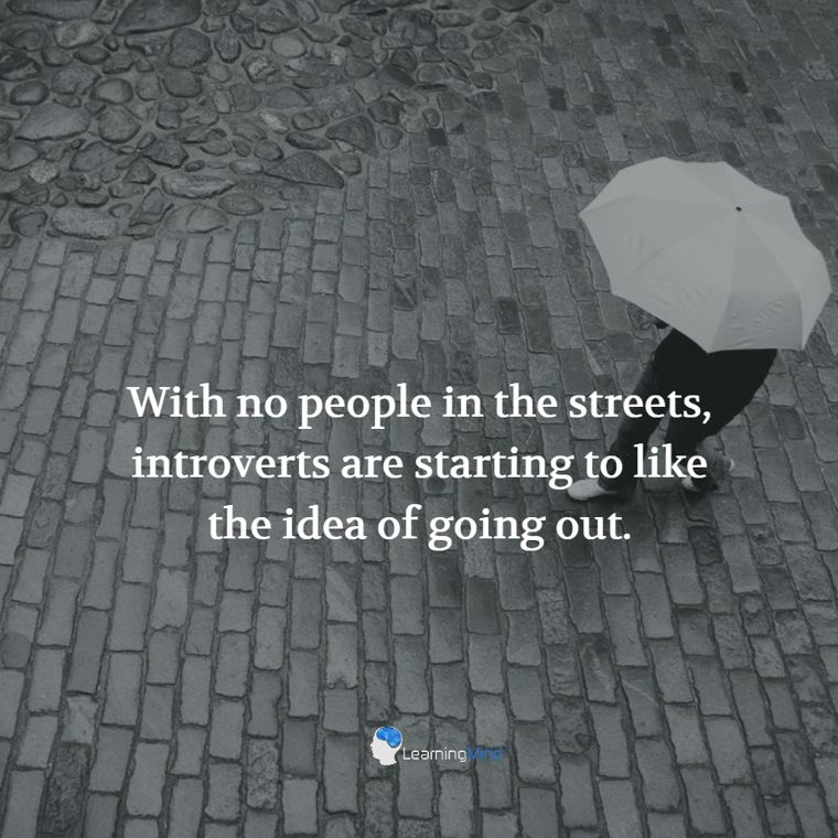 With no people in the streets, introverts are starting to like the idea of going out.