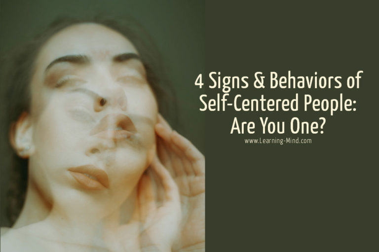 4 Signs & Behaviors of Self-Centered People: Are You One?