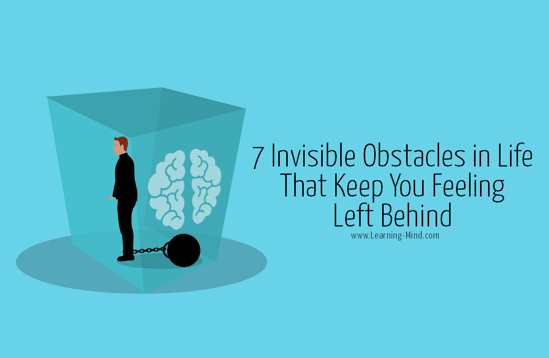 7 Invisible Obstacles in Life That Keep You Feeling Left Behind